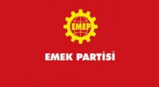"""Emek Partisi """"İşçilerin Sağlığı Patronların İnsafına Bırakılamaz"""""""